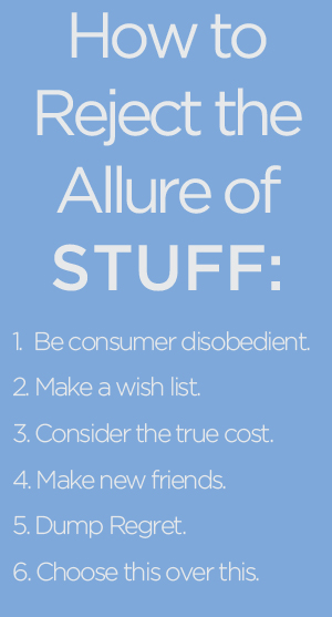 How to Reject the Allure of Stuff