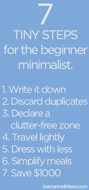 7 Tiny Steps for the Beginner Minimalist - Be More with Less