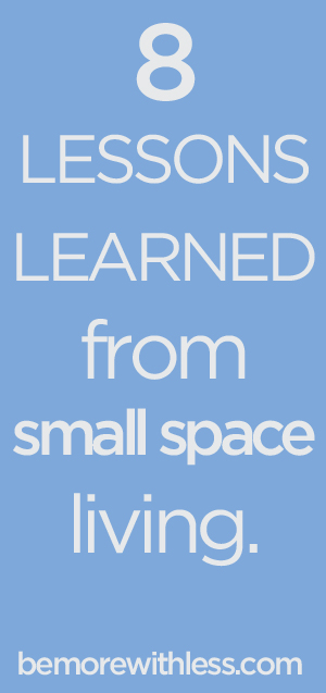 8 Lessons Learned from Small Space Living