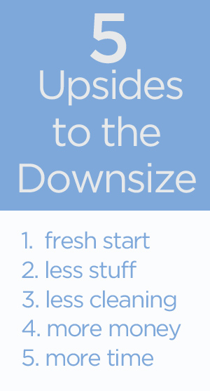 The Upsides of the Downsize