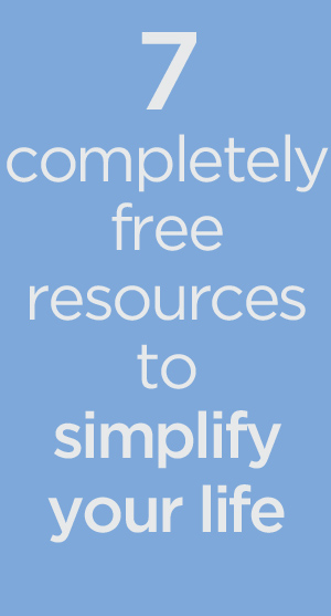 7 completely free resources to simplify your life