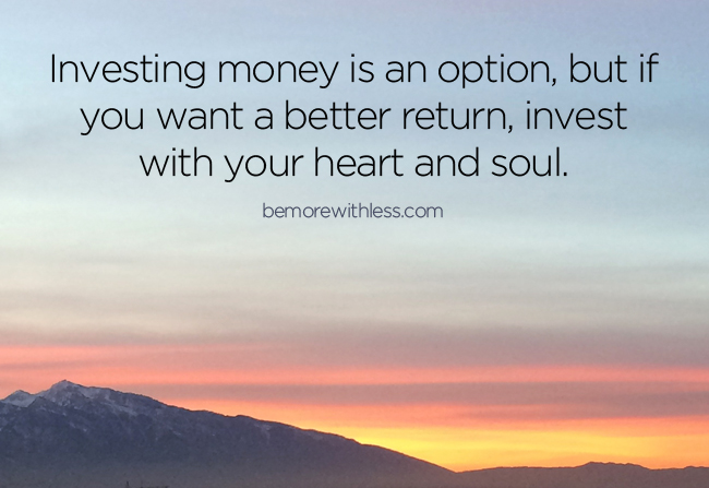 Be invested.