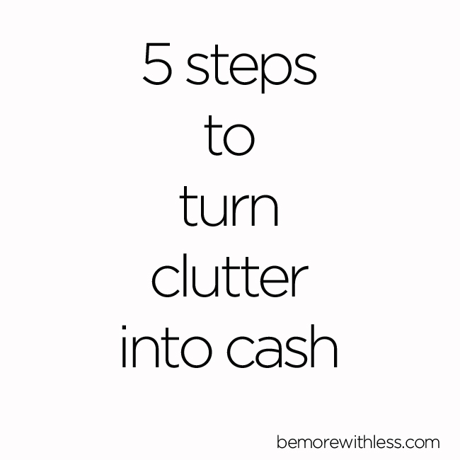 5 steps to turn clutter into cash