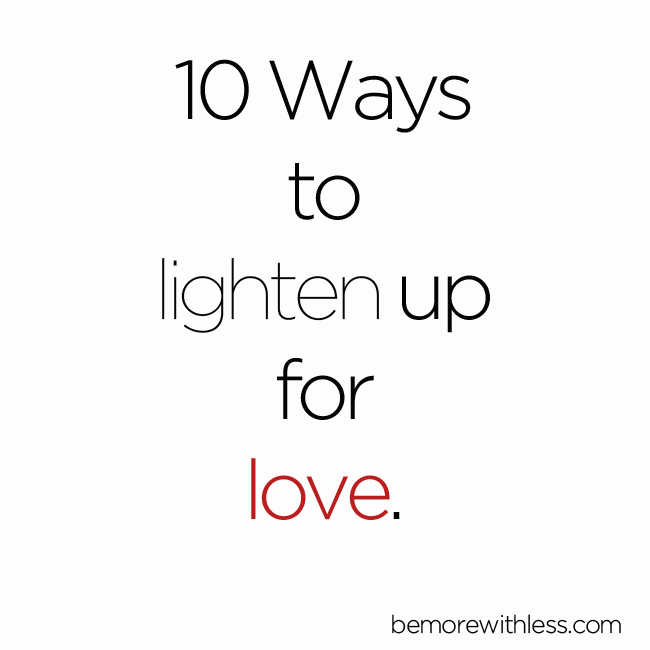 10 Ways to Lighten up for Love