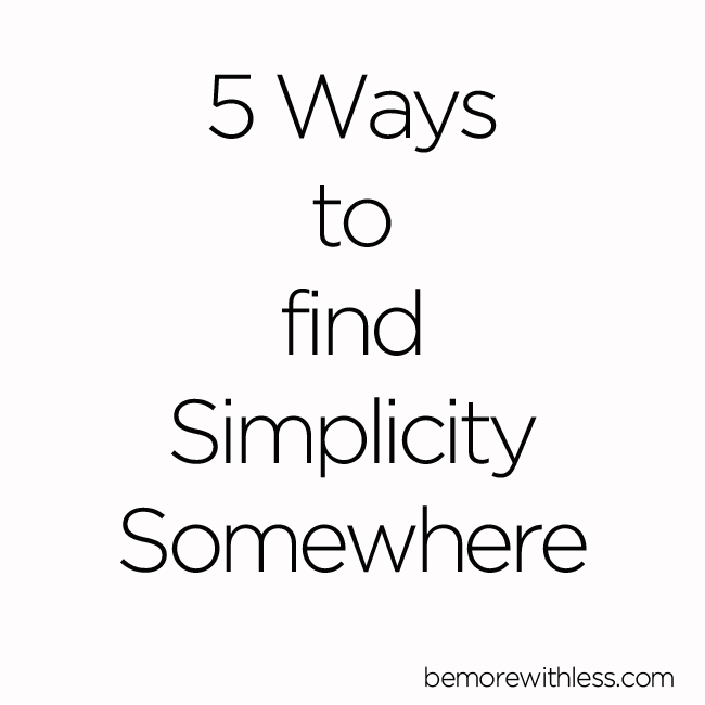 When you find simplicity somewhere, you can find it everywhere.