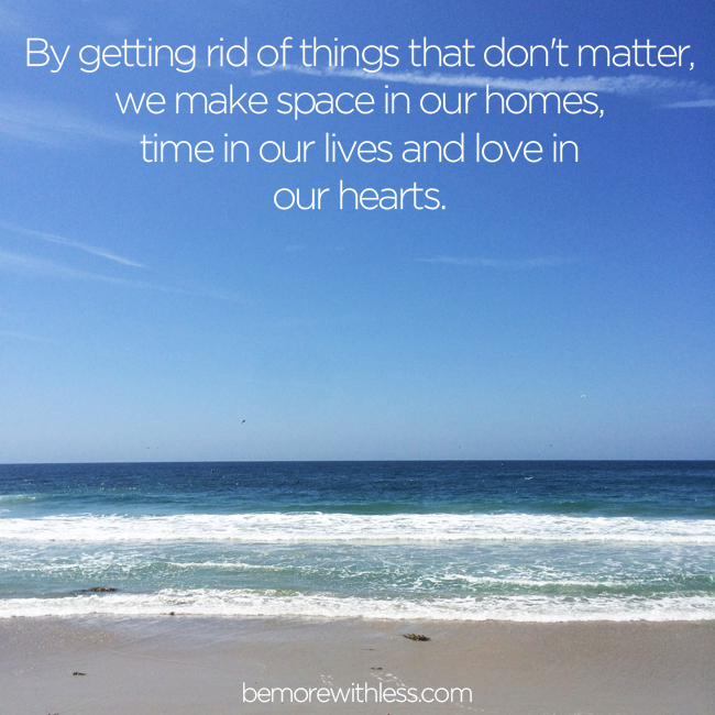 Make space, time, and love for what matters most.