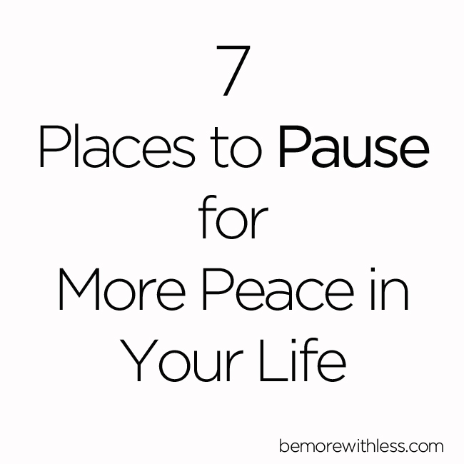 7 Places to Pause