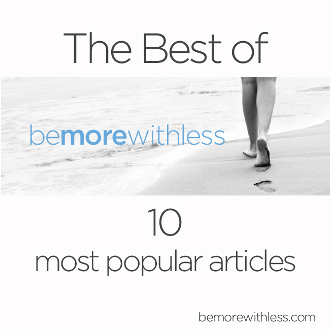 The Best Simplicity Articles (10 Most Popular Posts on Be More with Less)