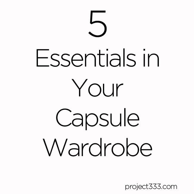5 Capsule Wardrobe Essentials