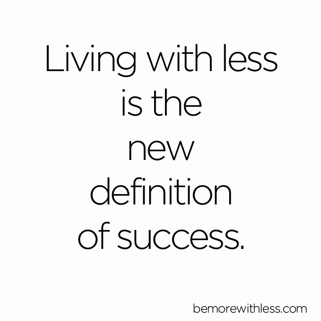 Living with Less is the New Definition of Success