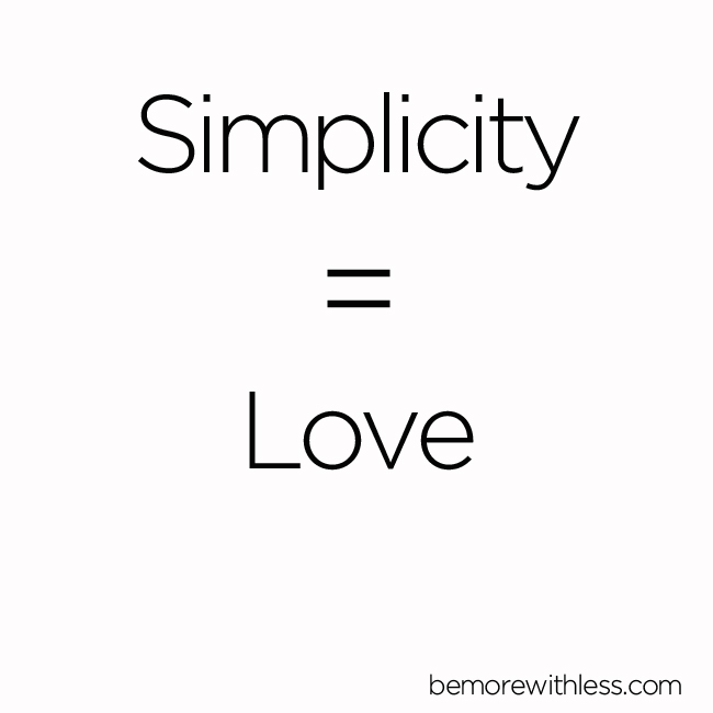 Simplicity will help you find your way back to love