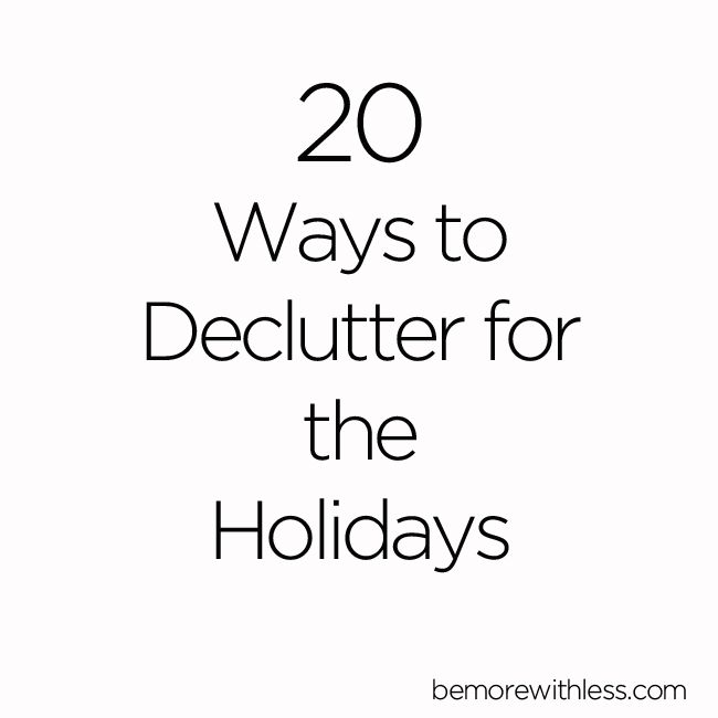 20 Ways to Declutter for the Holidays