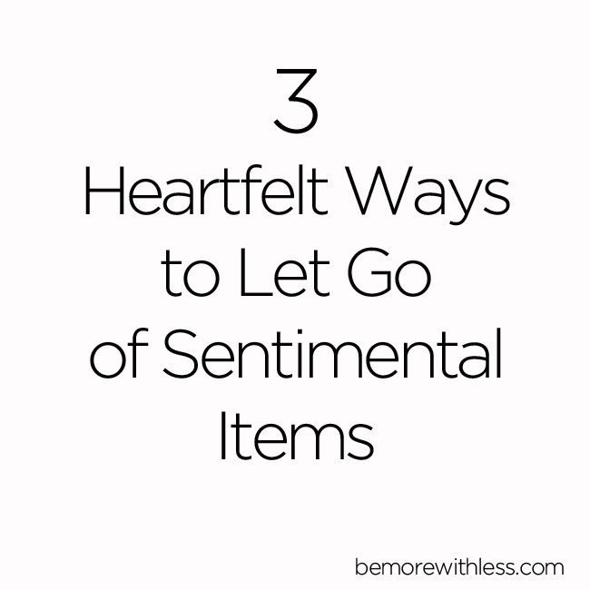 Let Go of Sentimental Items with a Victory Lap