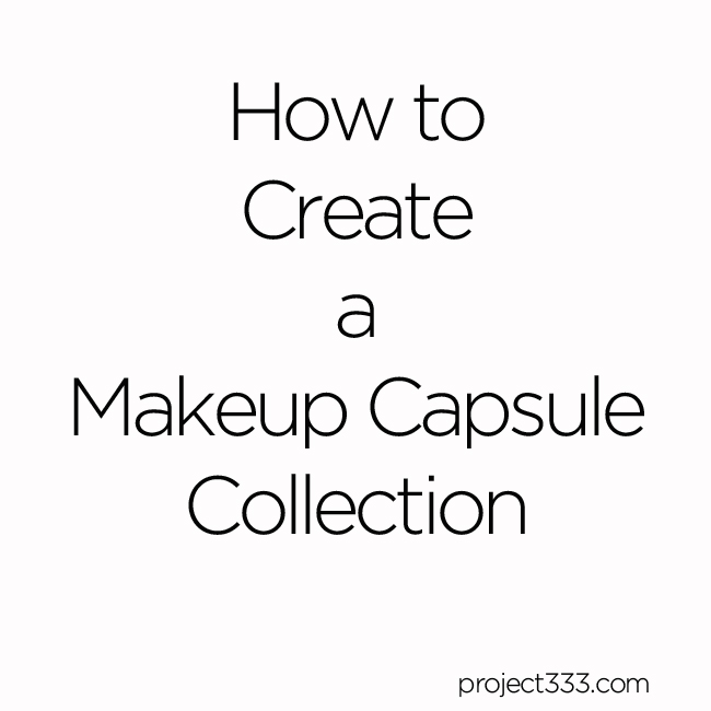 How to Create a Makeup Capsule Collection (video)