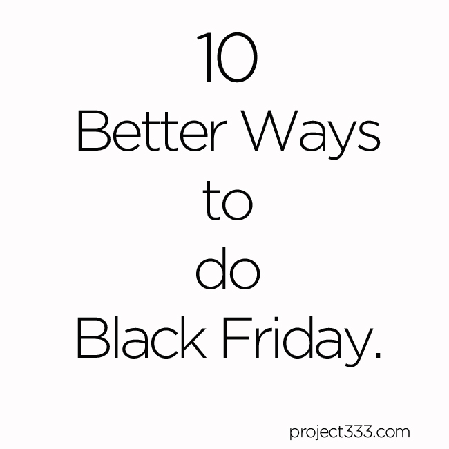 10 Better Ways to do Black Friday