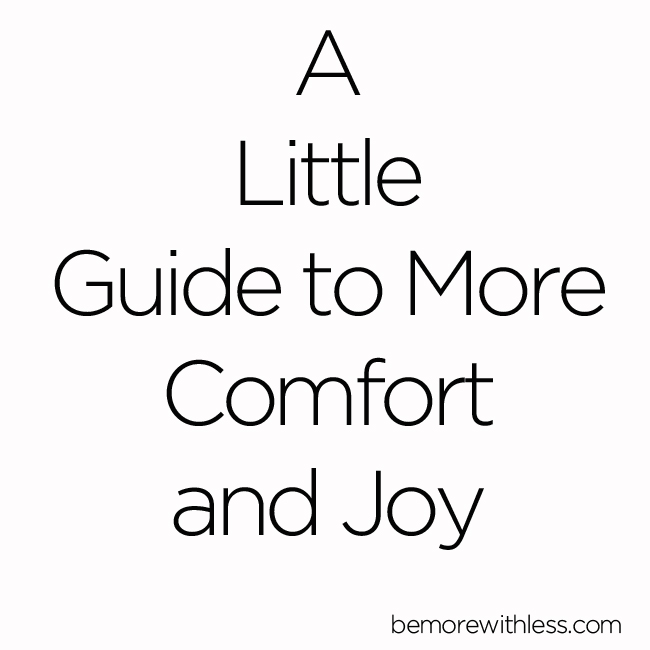 A Little Guide to More Comfort and Joy