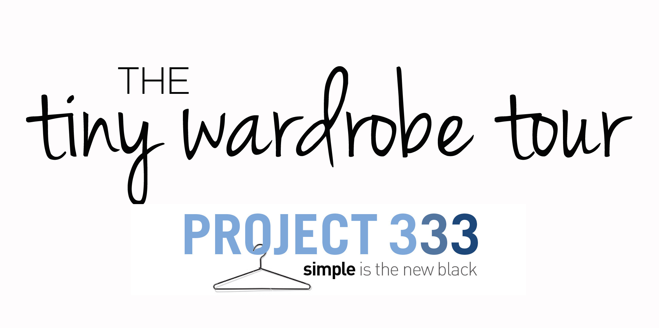 Project 333 The Tiny Wardrobe Tour