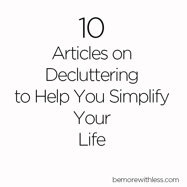 10 Articles About Decluttering to Help You Simplify Your Life