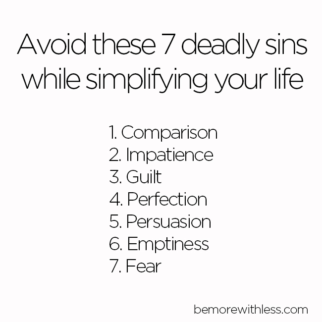 Avoid these 7 deadly sins while simplifying your life