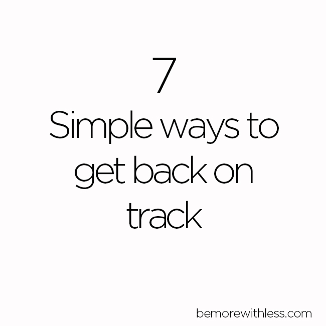 If you need help getting back on track