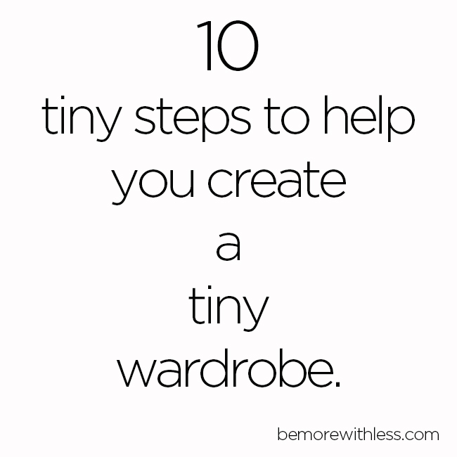 10 Tiny Steps to Take Towards a Tiny Wardrobe