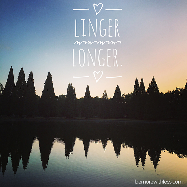 Linger Longer and Fall in Love