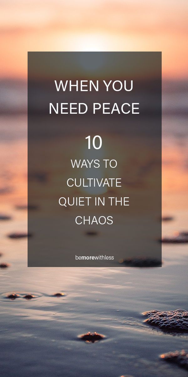 When you need peace