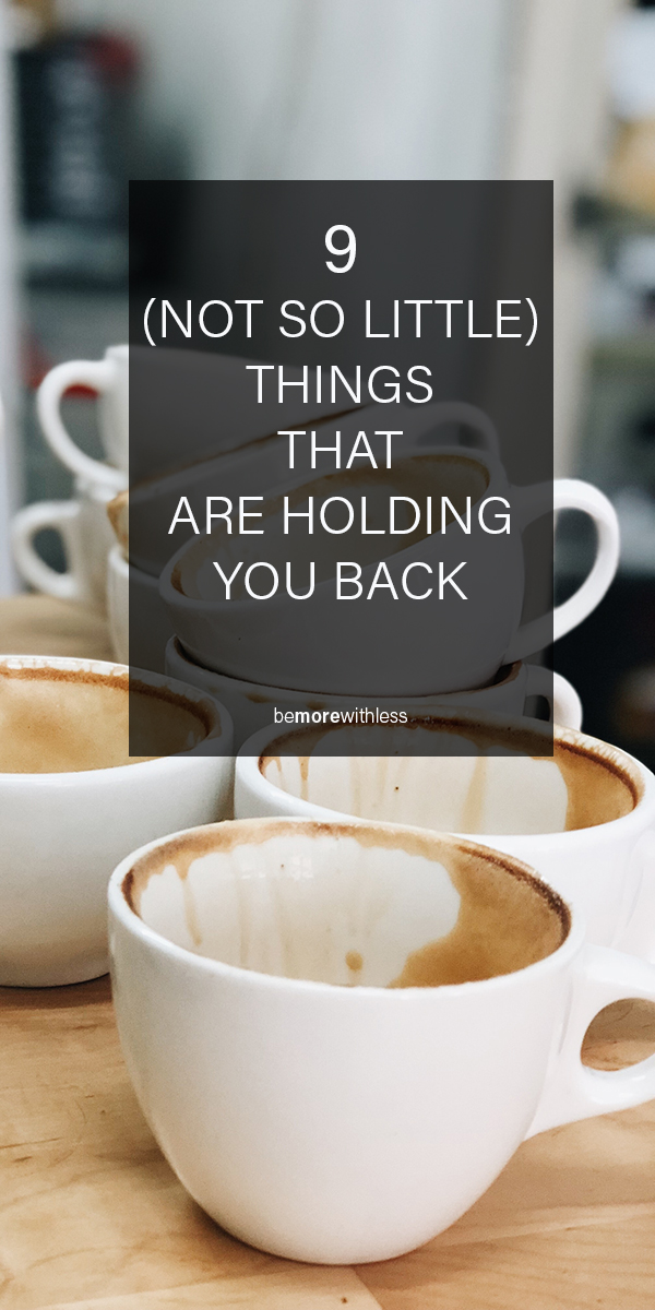 9 things that are holding you back