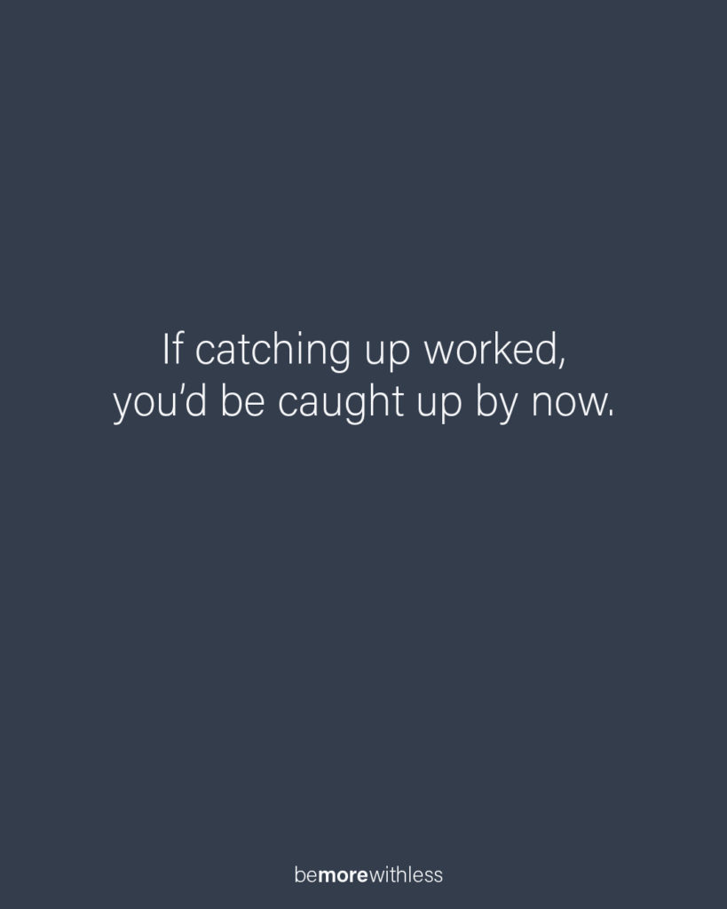 Catching up doesn't work