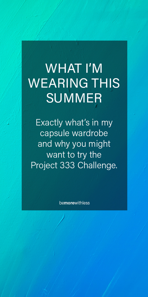 Project 333: What I'm Wearing This Summer