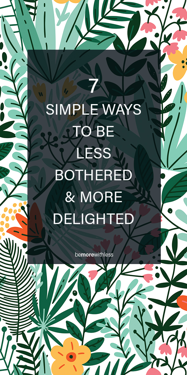 Be Less Bothered